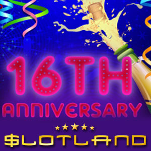 Slotlands 16th Birthday Party is Starting with Bonuses and New Low Bet Options