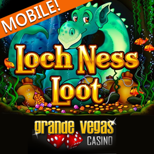Try New Loch Ness Loot Mobile Slot and Get $150 Plus 50 Free Spins