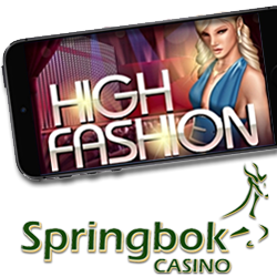 Try the New High Fashion Mobile Slot Game at Springbok Casino and Get a 1500 Rand Bonus + Free Spins