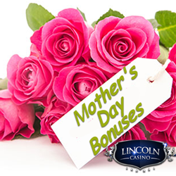 $440 Mothers Day Casino Bonus this Weekend at Lincoln Casino