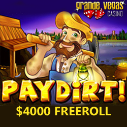 $4000 Freeroll Slots Tournament Being Played on Pay Dirt! Slot at Grande Vegas