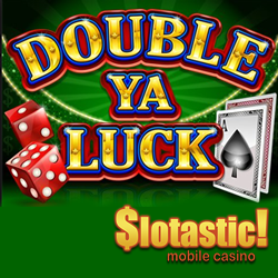 Double Ya Luck Slot Now in Mobile Casino at Slotastic
