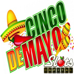 Cinco de Mayo — Free Casino Bonuses this Week at Slots Capital